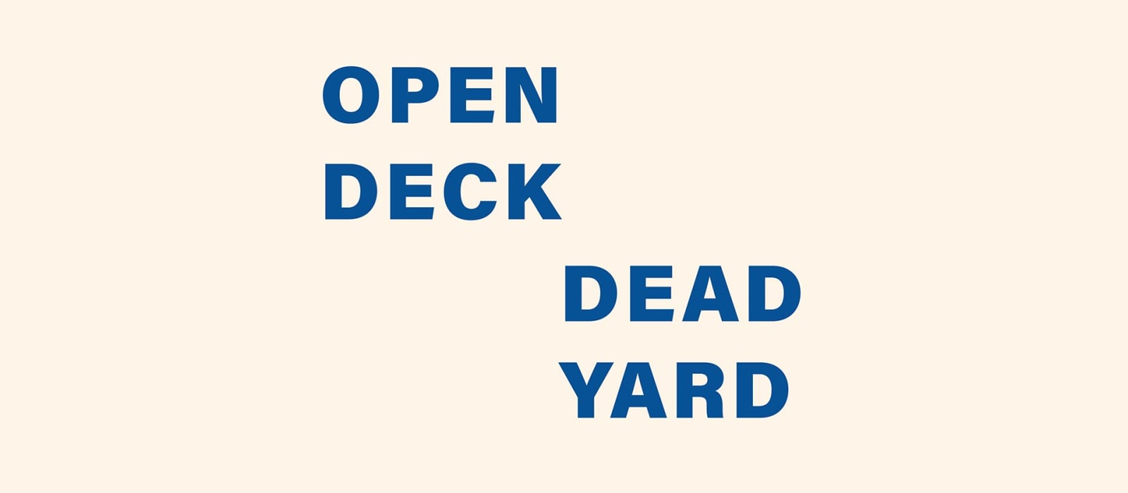 Open Deck Dead Yard